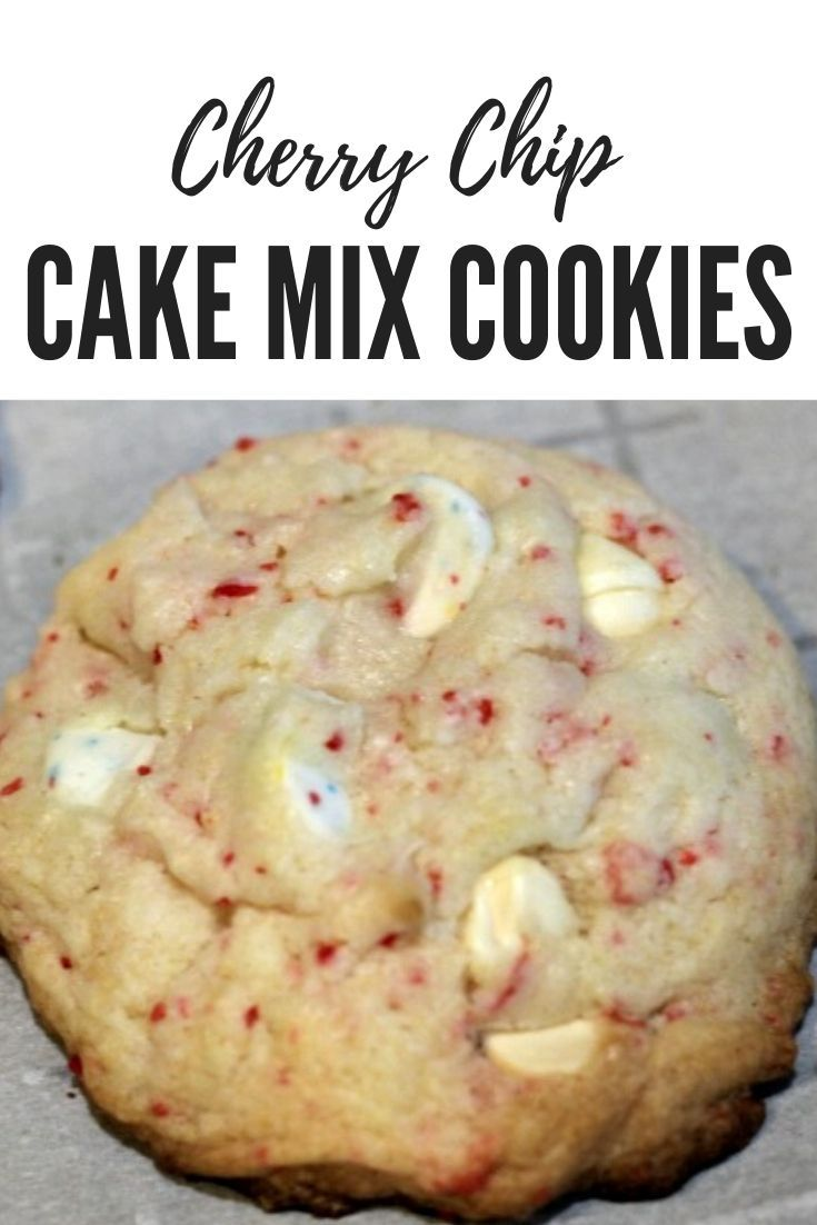 Cherry chip cake mix cookies recipe in 2020 with images
