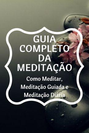 Guia Completo da Meditação: Confira o Guia no Blog!!