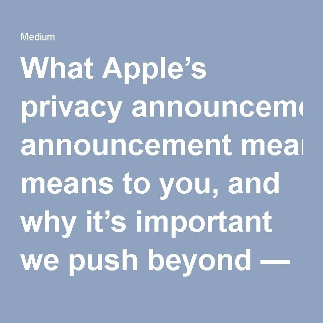 What Apple's privacy announcement means to you, and why it's important we push beyond — Snips Blog — Medium