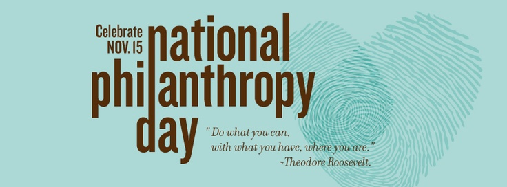 Celebrate National Philanthropy Day, tomorrow November 15!