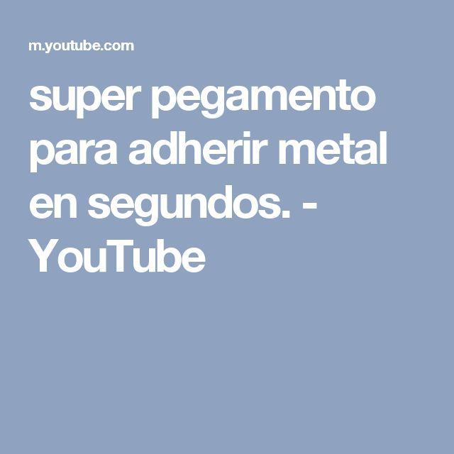 super pegamento para adherir metal en segundos. - YouTube