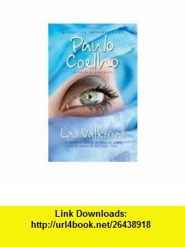 LAS VALKIRIAS (9786073100939) PAULO COELHO , ISBN-10: 6073100930  , ISBN-13: 978-6073100939 ,  , tutorials , pdf , ebook , torrent , downloads , rapidshare , filesonic , hotfile , megaupload , fileserve