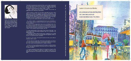 As Longas Apoquentações de uma Mulher Só num Inverno muito Frio (Portuguese Edition) by Isabel-Victoria Da Motta, http://www.amazon.com/dp/B00B6UM0BU/ref=cm_sw_r_pi_dp_5CXprb0HPP0WB