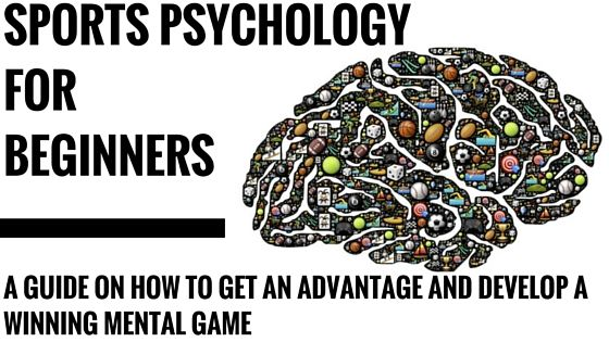 A Beginners Guide to Sports Psychology: All you need to know #sportspsychology #mentaltoughness #peakperformance
