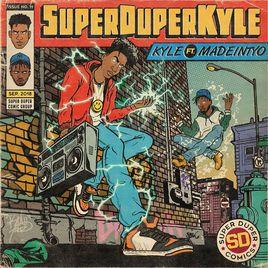 c2533325ac0 SUPERDUPERKYLE (feat. MadeinTYO) by KYLE on Apple Music