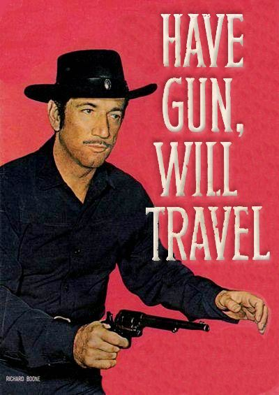 "Have Gun, Will Travel (1957-1963). Paladin always got his man. (""have gun will travel reads the card of a man. a knight without armour in a savage land. his fast gun for hire heads the calling wind. a solider of fortune is the man called Paladin. Paladin, Paladin where do you roam ? Paladine, Paladine far, far from home."""