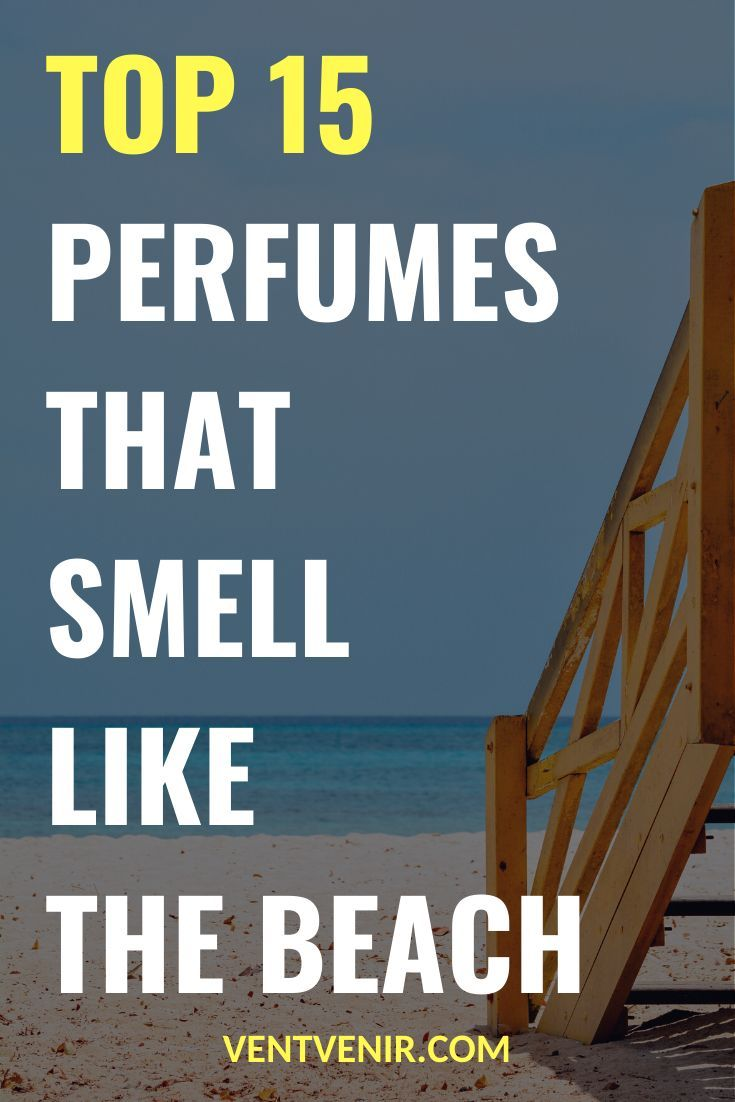 15 Perfumes That Smell Like The Beach