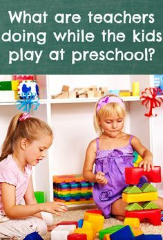 What do teachers who while their class is just playing? Great tips for teaching preschool.