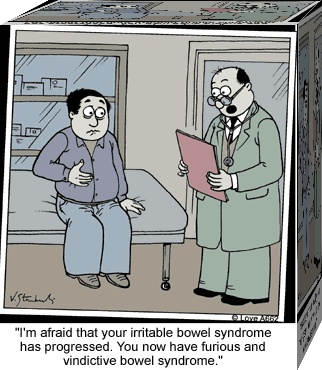 IBS..  not funny! :'/. This will be my next check up ;););)