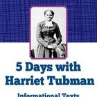 """Five Days with Harriet Tubman"" is designed as a multi-purpose informational text reading and writing and historical unit for middle school student..."