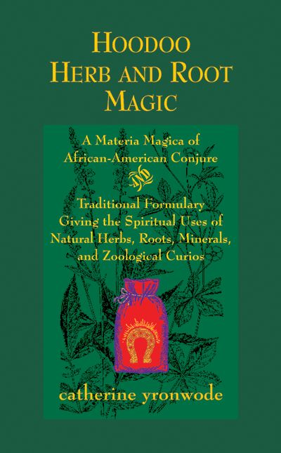 66 best whodoo voodoo images on pinterest magic spells magick and hoodoo herb and root magic a materia magica of african american conjure by catherine yronwode fandeluxe Image collections