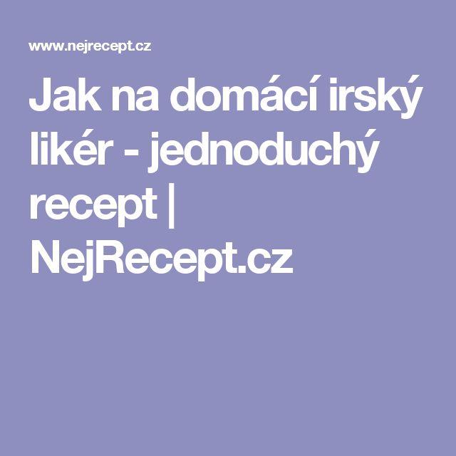 Jak na domácí irský likér - jednoduchý recept | NejRecept.cz