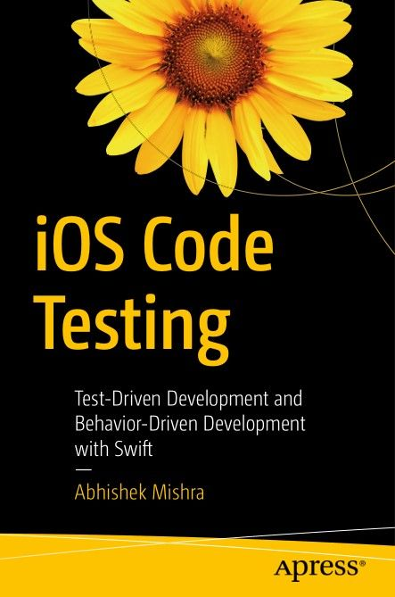 iOS Code Testing: Test-Driven Development and Behavior-Driven Development with Swift