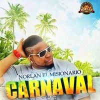 """01 Norlan El Misionario - Carnaval (Single 2013) by Norlan """"El Misionario"""". on SoundCloud"""