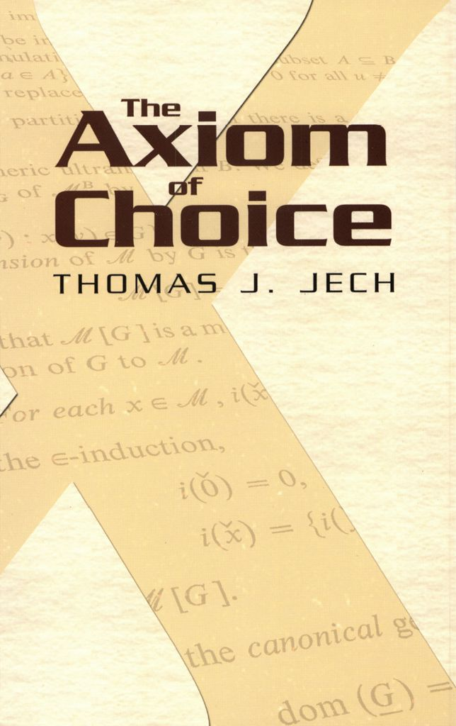 The Axiom of Choice by Thomas J. Jech  Comprehensive in its selection of topics and results, this self-contained text examines the relative strengths and consequences of the axiom of choice. Each chapter contains several problems, graded according to difficulty, and concludes with some historical remarks.An introduction to the use of the axiom of choice is followed by explorations of consistency, permutation models, and independence. Subsequent chapters examine embedding...