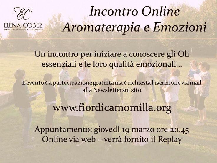 Segui un incontro online su Aromaterapia ed Emozioni via web! L'incontro è gratuito, per partecipare iscriviti alla Newsletter dal blog www.fiordicamomilla.org