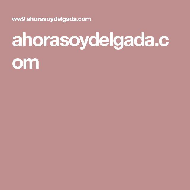 ahorasoydelgada.com