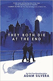 They Both Die at the End - Adam Silvera On September 5 a Death-Cast calls Mateo and Rufus to give them some bad news: They're going to die today. They are total strangers but they are both looking to make a new friend on their End Day. The Good news: There's an app for that and through it, Rufus and Mateo meet up for one last great adventure.