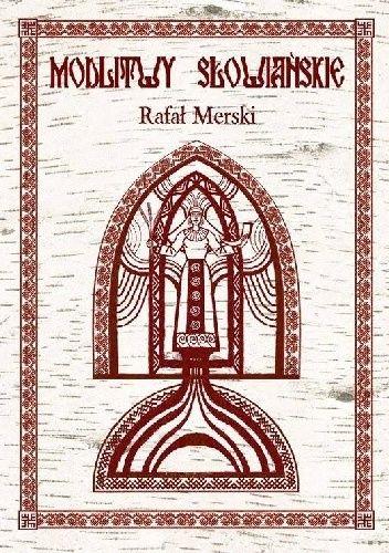 Modlitwy Słowiańskie - Rafał Merski (307861) - Lubimyczytać.pl