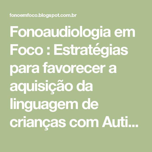 Fonoaudiologia em Foco : Estratégias para favorecer a aquisição da linguagem de crianças com Autismo/TEA