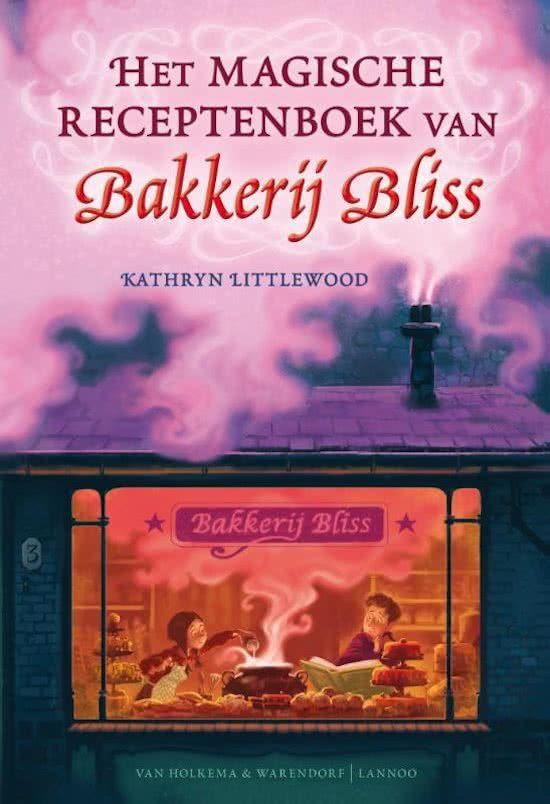 Bakkerij Bliss - Het magische receptenboek van Bakkerij Bliss