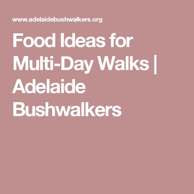 Food Ideas for Multi-Day Walks | Adelaide Bushwalkers