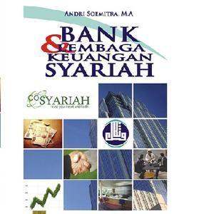 Bank dan Lembaga Keuangan Syariah oleh Andri Soemitra, M.A.