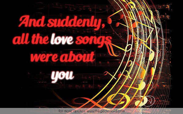 And suddenly, all the love songs were about you  #about #love #lovesongs #music #quotes #songs #suddenly #you