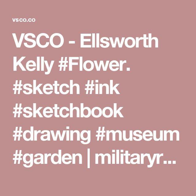 VSCO - Ellsworth Kelly #Flower. #sketch #ink #sketchbook #drawing #museum #garden | militaryraiden