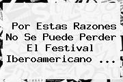 http://tecnoautos.com/wp-content/uploads/imagenes/tendencias/thumbs/por-estas-razones-no-se-puede-perder-el-festival-iberoamericano.jpg Festival Iberoamericano de Teatro. Por estas razones no se puede perder el Festival Iberoamericano ..., Enlaces, Imágenes, Videos y Tweets - http://tecnoautos.com/actualidad/festival-iberoamericano-de-teatro-por-estas-razones-no-se-puede-perder-el-festival-iberoamericano/