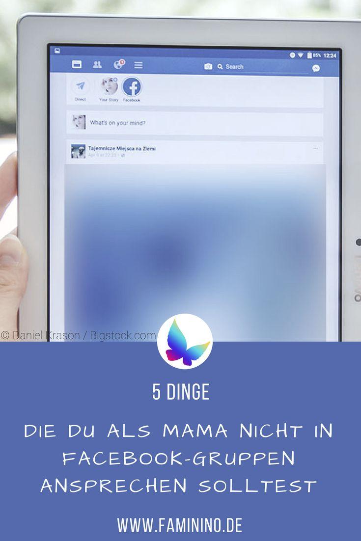 5 Dinge, die du als Mama nicht in Facebook-Gruppen ansprechen solltest