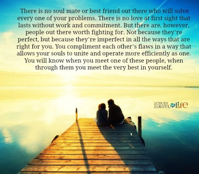 There Is No Soul Mate Or Best Friend Out There Who Will