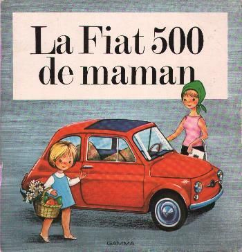 La fiat 500 de maman