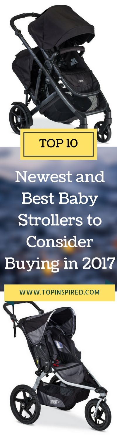 Start the search for the perfect buggy for your lifestyle right here right now by checking this 10 newest and best baby strollers to consider buying in 2017...