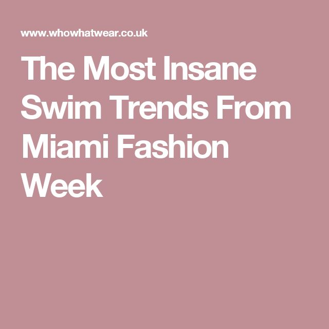 The Most Insane Swim Trends From Miami Fashion Week