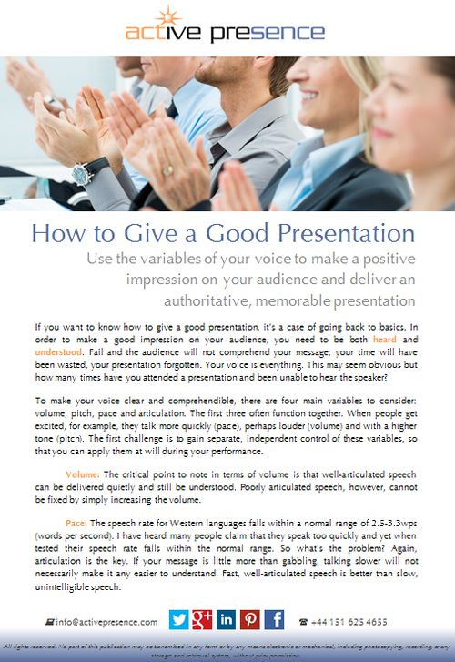 Use the variables of your voice to make a positive impression on your audience and deliver an authoritative, memorable presentation...