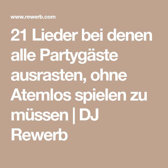 21 Lieder bei denen alle Partygäste ausrasten, ohne Atemlos spielen zu müssen   DJ Rewerb
