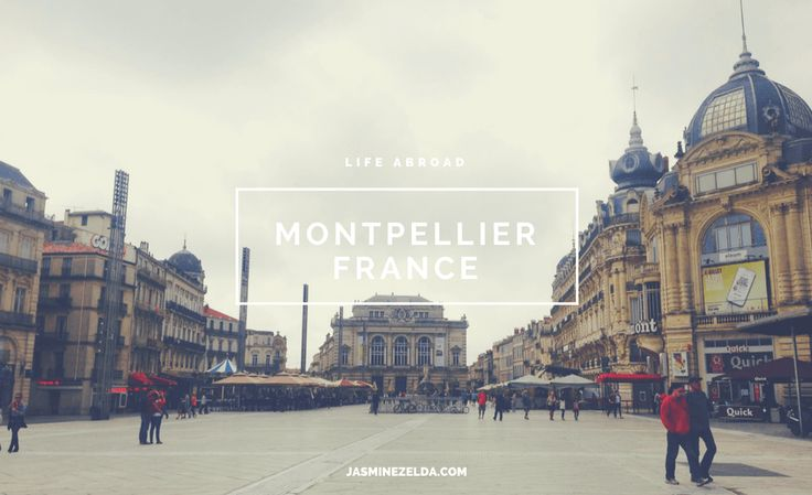 Photos of Montpellier, France | A city I lived in for 8 months - Jasmine Zelda