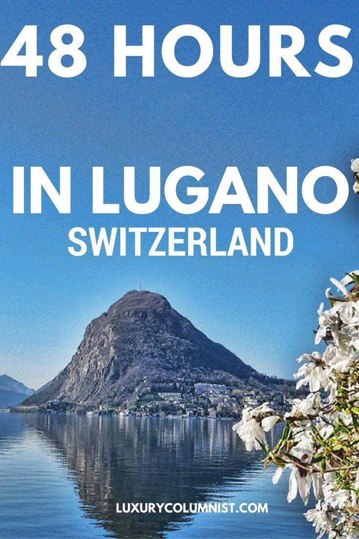 48 Hours in Lugano, Switzerland
