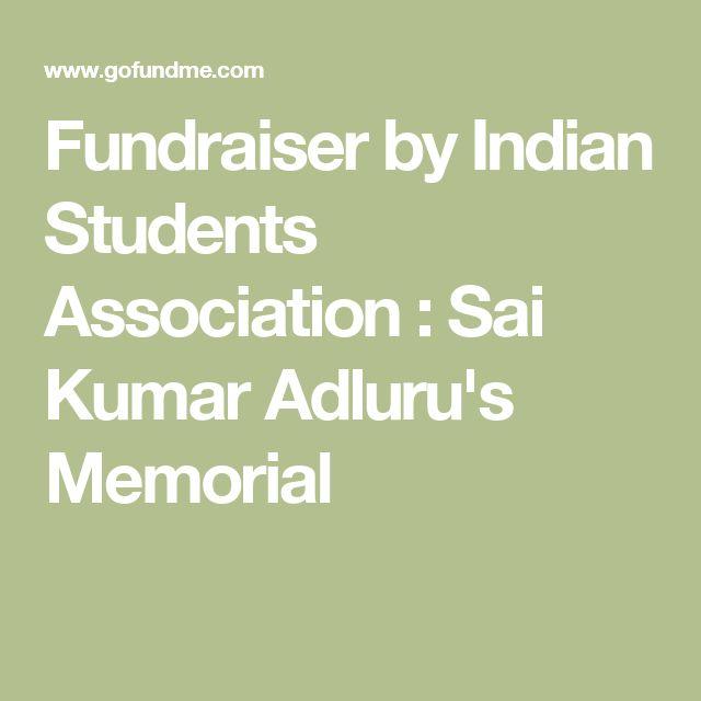 Fundraiser by Indian Students Association : Sai Kumar Adluru's Memorial