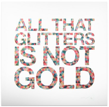 a story on all that glitters is not gold Talk:tamil proverbs from wikiquote jump to: navigation, search contents 1 unsourced 11 a 12 c all that glitters is not gold meaning: don't believe everything blindly old is gold meaning: s.