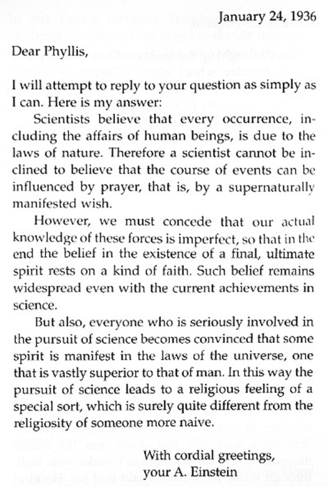 einstein response to phyllis Independent practice of the basics widely considered the greatest scientist of the twentieth century, albert einstein (1879-1955) is  in 1936, he wrote the following letter to a sixth-grade student, phyllis wright, in response to her question as to whether scientists pray, and if so, what they pray for  albert einstein.