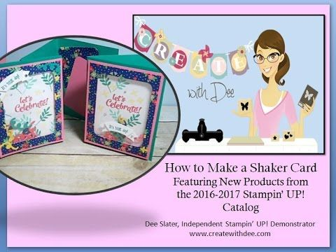 Hi Everyone! Here's a step-by-step how to make a Shaker Card! It features New Products from the 2016-2017 Stampin' UP! Annual Catalog. Happy Crafting!~ Dee —...