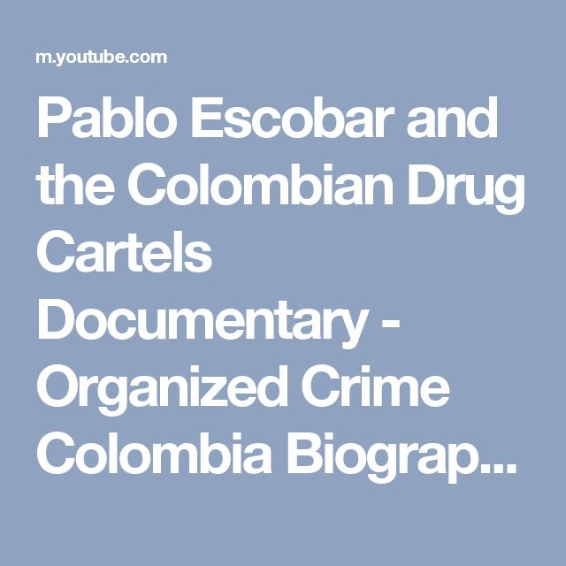 Pablo Escobar and the Colombian Drug Cartels Documentary - Organized Crime Colombia Biography - YouTube