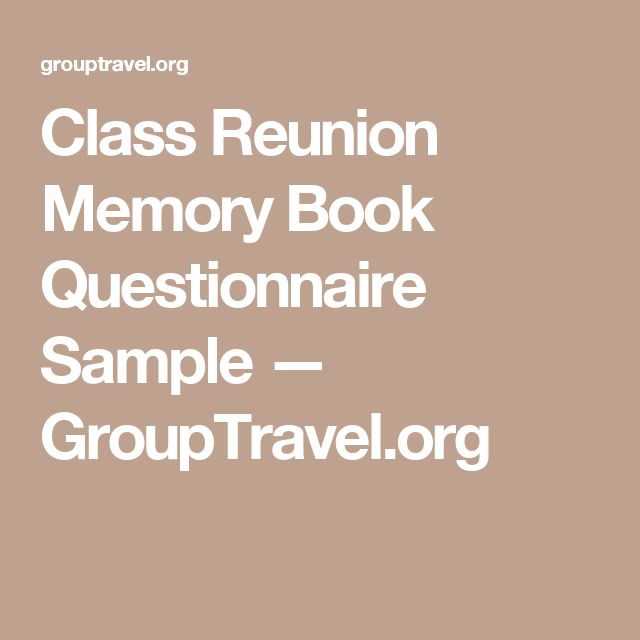 class reunion memory book questionnaire sample grouptravelorg class reunion pinterest school reunion high school class reunion and school reunion