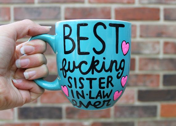 Best Fucking Sister In Law Ever Mug Gift For Wedding Bestsisterever By Astraychalet