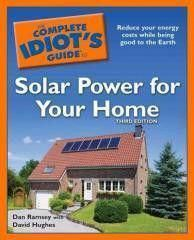 Idiot S Guides This Third Edition Explains The Basics Of Photovoltaic Or Solar Power And Provides Informa In 2020 Solar Power Solar Energy System Best Solar Panels