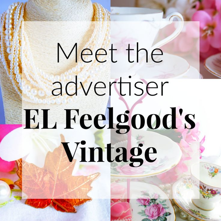 Meet the advertiser - EL Feelgood's Vintage   Hi loves! I'm introducing a new feature on my blog - Meet the advertiser. Today I want to introduce you to EL Feelgood's Vintage.E L Feelgood's Vintage Etsy store sells vintage jewellery vintage tea sets and other vintage treasures. If you love the uniqueness of vintage the history that comes with vintage pieces then pop along to have a look. You are likely to come across one off items or limited finds. Whatever the item it has been pre-loved it…