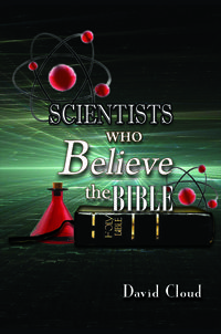 Testimonies of Scientists Who Believe the Bible