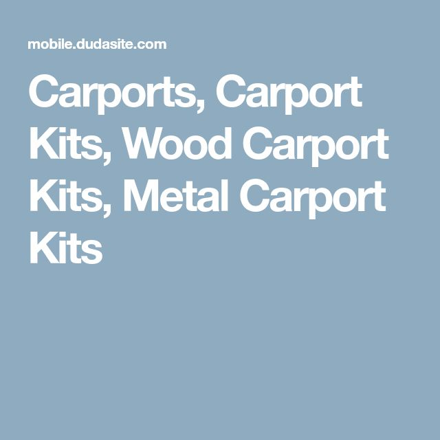Carports, Carport Kits, Wood Carport Kits, Metal Carport Kits